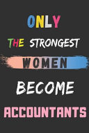 Only the Strongest Women Become Accountants