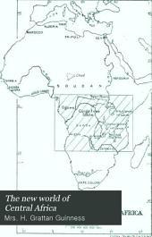 The New World of Central Africa: With a History of the First Christian Mission on the Congo