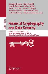 Financial Cryptography and Data Security: FC 2017 International Workshops, WAHC, BITCOIN, VOTING, WTSC, and TA, Sliema, Malta, April 7, 2017, Revised Selected Papers