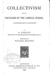 Collectivism and the Socialism of the Liberal School: A Criticism and an Exposition