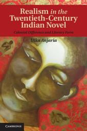 Realism in the Twentieth-Century Indian Novel: Colonial Difference and Literary Form