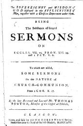 The Sovereignty and Wisdom of God displayed in the Afflictions of Men, together with a Christian deportment under them, being the substance of several sermons ... To which is added, some sermons on the nature of Church-Communion, etc. Edited, by A. Colden, G. Wilson and H. Davidson