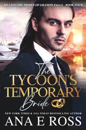The Tycoon's Temporary Bride - Book Four: Billionaire Brides of Granite Falls Series