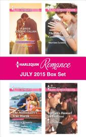 Harlequin Romance July 2015 Box Set: A Bride for the Italian Boss\The Millionaire's True Worth\The Earl's Convenient Wife\Vettori's Damsel in Distress