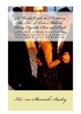 A Pocket Guide to Mastering the Art of Love Making  Using Etiquette  Class and Style  PDF