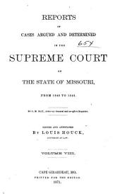 Reports of Cases Argued and Determined in the Supreme Court of the State of Missouri: Volume 8