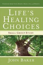 Life s Healing Choices Small Group Study PDF