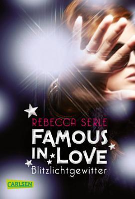 Famous in Love 2  Blitzlichtgewitter PDF