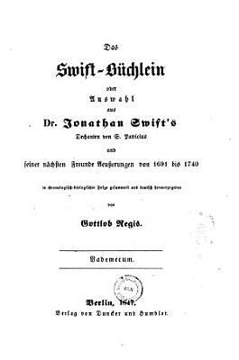 Das Swift B  chlein oder Auswahl aus Jonathan Swifts und seiner n  chsten Freunde   u  erungen von 1691 1740  etc   PDF