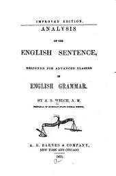 Analysis of the English Sentence: Designed for Advanced Classes in English Grammar