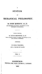 A System of Mechanical Philosophy: Volume 1