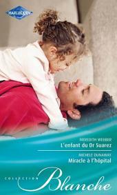 L'enfant du Dr Suarez - Miracle à l'hôpital