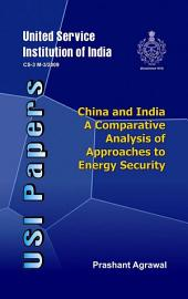 China and India: A Comparative Analysis of Approaches to Energy Security