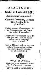 Orationes Sancti Anselmi, archiepiscopi Cantuariensis, Ordinis S. Benedicti, doctoris theodidacti, & sapientissimi ... Cura et studio monachorum Congregationis S. Mauri ...