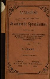 Aanleiding tot de kennis der Javaansche spraakkunst, benevens een lijst van spreekwijzen en eenige gesprekken: alsmede een tal van verbeteringen en bijvoegselen op het Ned.-Jav. zakwoordenboekje