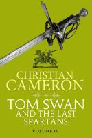 Tom Swan and the Last Spartans  Part Four PDF