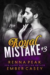 Royal Mistake #3