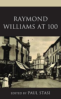 Raymond Williams at 100