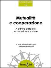 Mutualità e cooperazione: A partire dalla crisi economica e sociale
