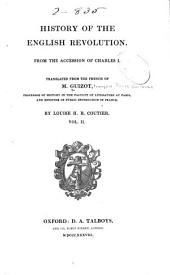 History of the English Revolution: From the Accession of Charles I.