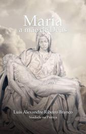 Maria: a mãe de Deus