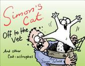 Simon's Cat Off to the Vet . . . and Other Cat-astrophes: Fixed Layout Edition