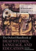 The Oxford Handbook of Deaf Studies  Language  and Education PDF