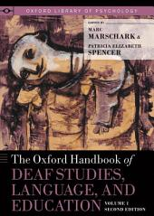 The Oxford Handbook of Deaf Studies, Language, and Education: Volume 1, Edition 2