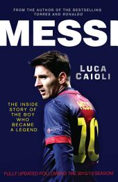 Messi – 2014 Updated Edition: The Inside Story of the Boy Who Became a Legend