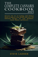 The Complete Cannabis Cookbook 2021
