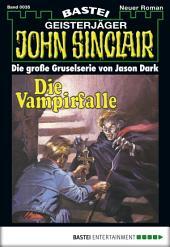 John Sinclair - Folge 0035: Die Vampirfalle (3. Teil)
