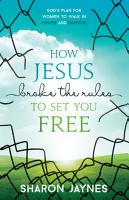 How Jesus Broke the Rules to Set You Free PDF