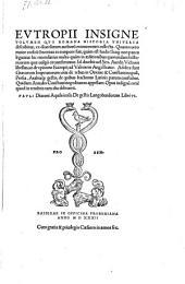 Romana Historia Universa (continuatoribus Orosio et Paulo Warnefrido diacono) ... Pauli Diaconi Aquileiensis De Gestis Langobardorum Libri VI.