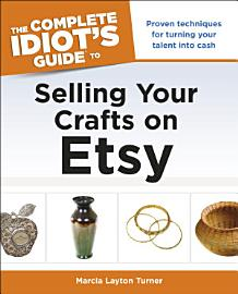 The Complete Idiot s Guide to Selling Your Crafts on Etsy PDF