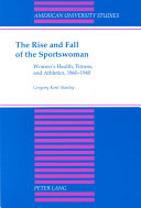 The Rise and Fall of the Sportswoman