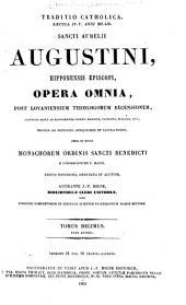 Sancti Aurelii Augustini Opera omnia: Opera et studio monachorum Ordinis sancti Benedicti e Congregatione s. Mauri, Volume 10, Part 2
