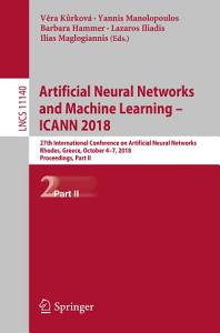 Artificial Neural Networks and Machine Learning     ICANN 2018 PDF
