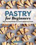 Pastry for Beginners Cookbook