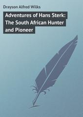 Adventures of Hans Sterk: The South African Hunter and Pioneer