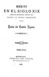Mexico en el siglo XIX: o sea su historia desde 1800 hasta la epoca presente, Volúmenes 17-18