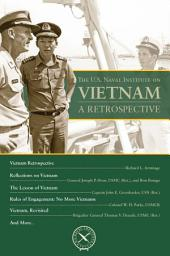 The U.S. Naval Institute on Vietnam: A Retrospective