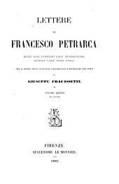 Lettere di Francesco Petrarca: delle cose familiari libri ventiquattro, lettere varie libro unico, Volume 5