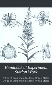 Handbook of Experiment Station Work: A Popular Digest of the Publications of the Agricultural Experiment Stations in the United States