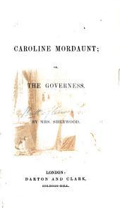 Caroline Mordaunt; or, the Governess