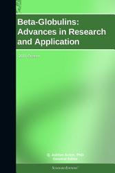 Beta Globulins  Advances in Research and Application  2011 Edition PDF