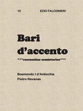 Bari d'accento 10 - Boemondo I d'Antiochia Pietro Ravanas
