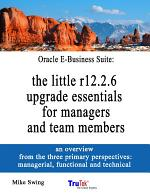 Oracle E-Business Suite: the little r12.2.6 upgrade essentials for managers and team members