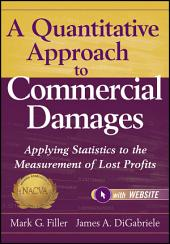 A Quantitative Approach to Commercial Damages: Applying Statistics to the Measurement of Lost Profits