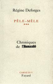 Pêle-Mêle Tome 3: Chroniques de l'Humanité - Carnets V