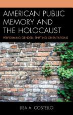 American Public Memory and the Holocaust PDF